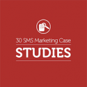 SMS Marketing Case Studies